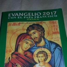 Libros de segunda mano: LIBRO RELIGIOSO EVANGELIO 17 CON EL PAPA FRANCISCO. Lote 108726520