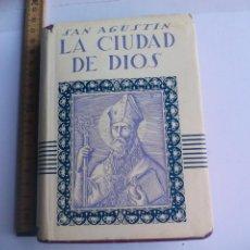 Libros de segunda mano: LA CIUDAD DE DIOS SAN AGUSTÍN EDITORIAL POBLET 1942 TOMO II, SEGUNDO .BUENOS AIRES. Lote 108898483