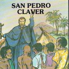 Libros de segunda mano: SAN PEDRO CLAVER. RAFAEL-MARÍA LÓPEZ-MELÚS.. Lote 108991751