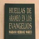 Libros de segunda mano: HUELLAS DE ARAMEO EN LOS EVANGELIOS - MARIANO HERRANZ MARCO - 0044. Lote 160427124