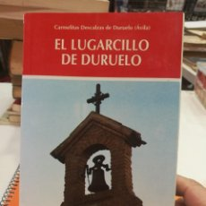 Livros em segunda mão: EL LUGARCILLO DE DURUELO AVILA CARMELITAS DESCALZAS DE DURUELO AÑO 1996. Lote 109351235