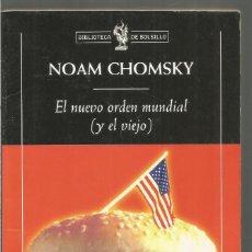 Libros de segunda mano: NOAM CHOMSKY. EL NUEVO ORDEN MUNDIAL ( Y EL VIEJO). CRITICA. Lote 109434235