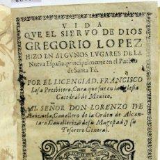 Libros de segunda mano: VIDA QUE EL SIERVO DE DIOS GREGORIO LOPEZ HIZO EN ALGUNOS LUGARES DE LA NUEVA ESPAÑA; PRINCIPALMENTE. Lote 109023224