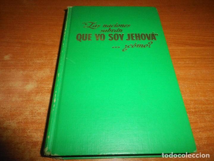 LAS NACIONES SABRAN QUE YO SOY JEHOVA ¿COMO? LIBRO TESTIGOS DE JEHOVA WATCHTOWER 1973 (Libros de Segunda Mano - Religión)
