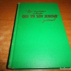 Libros de segunda mano: LAS NACIONES SABRAN QUE YO SOY JEHOVA ¿COMO? LIBRO TESTIGOS DE JEHOVA WATCHTOWER 1973. Lote 158287684
