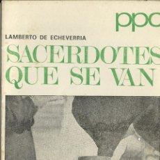 Libros de segunda mano: SACERDOTES QUE SE VAN. LAMBERTO DE ECHEVARRIA.. Lote 109502807