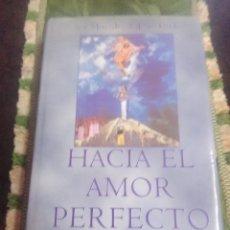 Libros de segunda mano: HACIA EL AMOR PERFECTO. SOR MERCEDES DE JESÚS EGIDO. BAC. 1999. 2ª ED.. Lote 109795271