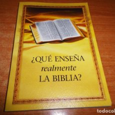 Libros de segunda mano: ¿QUE ENSEÑA REALMENTE LA BIBLIA ? TESTIGOS DE JEHOVA LIBRO 2005 ITALIA WATCHTOWER TAPA BLANDA. Lote 109797103