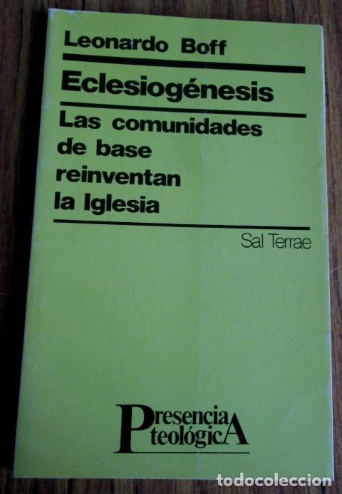 ECLESIOGENESIS - LA COMUNIDAD DE BASE REINVENTAN LA IGLESIA - POR LEONARDO BOFF - ED.SAL TERREA1986 (Libros de Segunda Mano - Religión)
