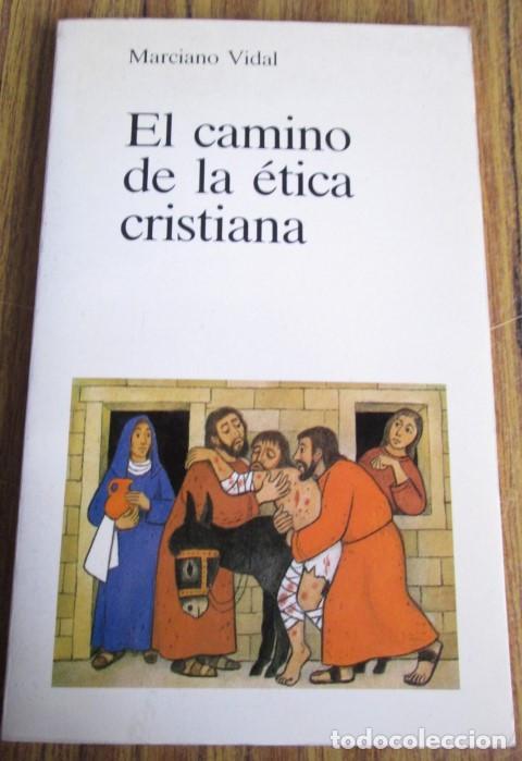 EL CAMINO DE LA ETICA CRISTIANA - POR MAURICIO VIDAL - ED. VERBO DIVINO 1985 (Libros de Segunda Mano - Religión)