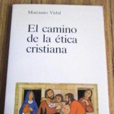 Libros de segunda mano: EL CAMINO DE LA ETICA CRISTIANA - POR MAURICIO VIDAL - ED. VERBO DIVINO 1985. Lote 109992795