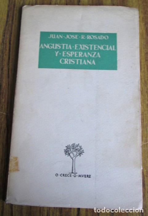 ANGUSTIA EXISTENCIAL Y ESPERANZA CRISTIANA - POR JUAN JOSÉ R. ROSADO - ED. RIALP 1964 (Libros de Segunda Mano - Religión)