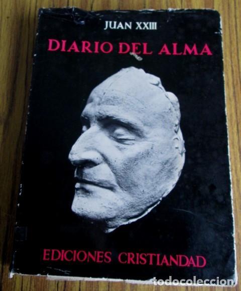 DIARIO DEL ALMA - Y OTROS ESCRITOS PIADOSOS - JUAN XXIII - ED. CRISTIANDAD 1964 (Libros de Segunda Mano - Religión)