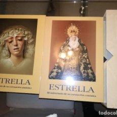 Libros de segunda mano: ESTRELLA III ANIVERSARIO DE SU CORONACIÓN CANÓNICA ( ESTUCHE 2 VOLS + EJEMPLAR DEL PREGÓN). Lote 110073519