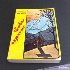 Libros de segunda mano: FRAY. Mª RAFAEL. MONJE TRAPENSE. SABER ESPERAR. ED. COVARRUBIAS, 1992.. Lote 121970986