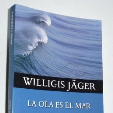 Libros de segunda mano: LA OLA ES EL MAR (ESPIRITUALIDAD MÍSTICA) WILLIGIS JÄGER (DESCLÉE DE BROUWER, 2011). Lote 110088127