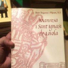 Libros de segunda mano: ANTIGUO LIBRO MANRESA I SANT IGNASI DE LOYOLA ESCRITO POR JOAN SEGARRA AÑO 1990 . Lote 110090979
