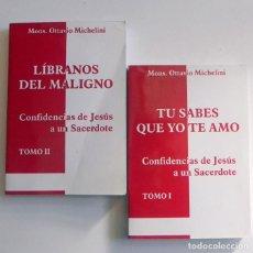 Libros de segunda mano: LÍBRANOS DEL MALIGNO TÚ SABES QUE YO TE AMO - LIBROS CONFIDENCIAS DE JESÚS A UN SACERDOTE LIBRO CURA. Lote 110093591