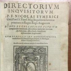 Libros de segunda mano: DIRECTORIUM INQUISITORUM. - EYMERICH, NICOLAS. INQUISICIÓN. ROMA, 1578 - 1579.. Lote 109021151
