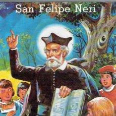 Libros de segunda mano: SAN FELIPE NERI. RAFAEL-MARÍA LÓPEZ-MELÚS.. Lote 110647619