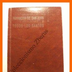 Libros de segunda mano: PARROQUIA DE SAN JUAN Y TODOS LOS SANTOS (CORDOBA) . DEVOCIONARIO. Lote 110668455