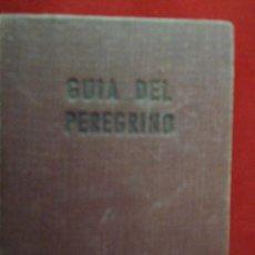 Libros de segunda mano: GUÍA DEL PEREGRINO. CURSILLOS DE CRISTIANDAD. 1957. Lote 110864355