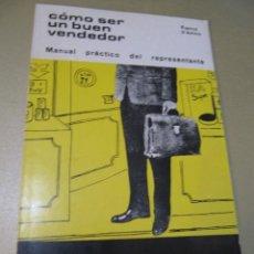 Libros de segunda mano: LIBRO COMO SER UN BUEN VENDEDOR EL MANUAL DEL REPRESENTANTE IBERICO EUROPEA DE EDICIONES COMERCIAL. Lote 110951659