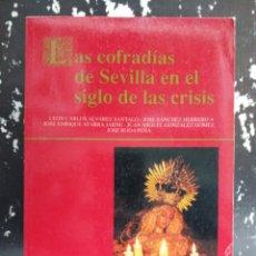 Libros de segunda mano: LAS COFRADIAS DE SEVILLA EN EL SIGLO DE LAS CRISIS. Lote 111149439