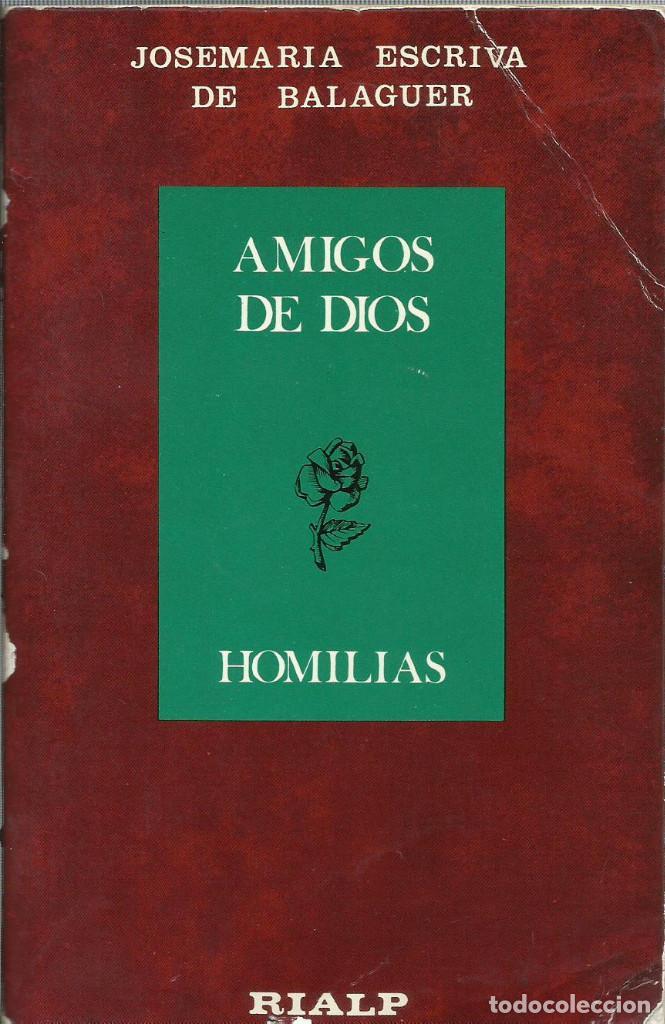 AMIGOS DE DIOS, HOMILIAS (JOSE MARÍA ESCRIVÁ DE BALAGUER) (Libros de Segunda Mano - Religión)