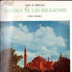 Libros de segunda mano: JUAN B. BERGUA : HISTORIA DE LAS RELIGIONES TOMO 3 (BERGUA, 1964). Lote 175446349