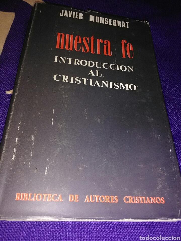 NUESTRA FE. INTRODUCCIÓN AL CRISTIANISMO. J. MONSERRAT. BAC, Nº 365. 1974. (Libros de Segunda Mano - Religión)