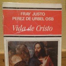 Libros de segunda mano: VIDA DE CRISTO. FRAY JUSTO PÉREZ DE URBEL USB. Lote 111459943