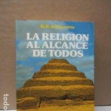 Libros de segunda mano: LA RELIGION AL ALCANCE DE TODOS R.H. DE ÍBARRETA 14X21 CM. . Lote 111641067