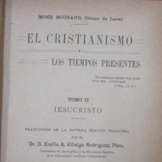 Libros de segunda mano: EL CRISTIANISMO Y LOS TIEMPOS PRESENTES – MONS. BOUGAUD , OBISPO DE LAVAL – TOMO II JESUCRISTO. Lote 111665175