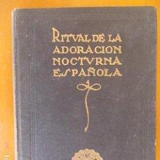 Libros de segunda mano: RITUAL DE ADORACIÓN NOCTURNA ESPAÑOLA. Lote 111670103