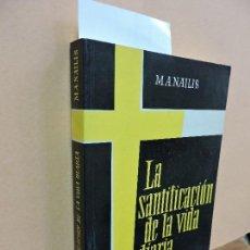 Libros de segunda mano - La santificación de la vida diaria. NAILIS, M.A. Ed. Herder. Barcelona 1992 - 111672839