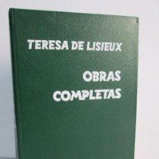 Libros de segunda mano: TERESA DE LISIEUX. OBRAS COMPLETAS. EDITORIAL MONTE CARMELO. 1984. VER FOTOGRAFIAS ADJUNTAS. Lote 111895511