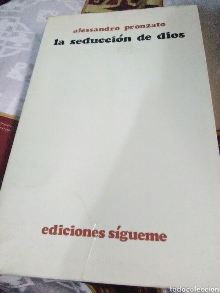 LA SEDUCCIÓN DE DIOS. A. PRONZATO. ED. SÍGUEME. 1973. (Libros de Segunda Mano - Religión)