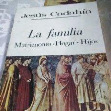 Libros de segunda mano: LA FAMILIA. MATRIMONIO, HOGAR, HIJOS. J. CADAHIA. ED. PALABRA. 1975.. Lote 112183264