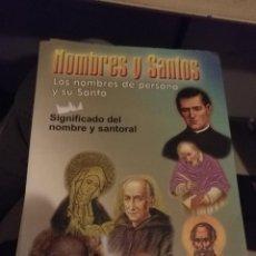 Libros de segunda mano: SANTORAL . EL LIBRO DE LOS SANTOS Y SUS NOMBRES, SIGNIFICADOS , NOMBRES DE PERSONAS, . Lote 112261387