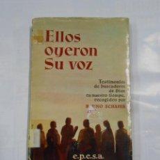 Libros de segunda mano: ELLOS OYERON SU VOZ. TESTIMONIOS DE BUSCADORES DE DIOS EN NUESTRO TIEMPO. - SCHAFER, BRUNO. TDK333. Lote 112536475