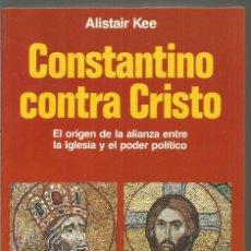 Libros de segunda mano: ALISTAIR KEE. CONSTANTINO CONTRA CRISTO. MARTINEZ ROCA. Lote 112751867