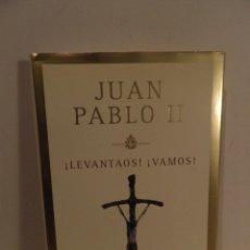 Libros de segunda mano: LEVANTAOS, VAMOS - JUAN PABLO II. Lote 112753707