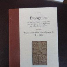 Libros de segunda mano: EVANGELIOS. NUEVA VERSIÓN LITERARIA DEL GRIEGO DE J.F. MIRA (EDHASA, 2006) NUEVO. Lote 112959123