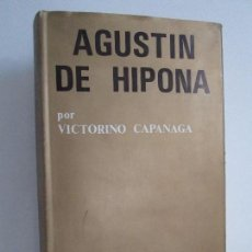 Libros de segunda mano: AGUSTIN DE HIPONA. VICTORINO CAPANAGA. BIBLIOTECA DE AUTORES CRISTIANOS 1974. Lote 113119551