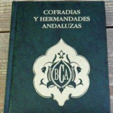 Libros de segunda mano: SEMANA SANTA SEVILLA, COFRADIAS Y HERMANDADES ANDALUZAS ESTRUCTURAS, SIMBOLISMO E IDENTIDAD. Lote 113232463
