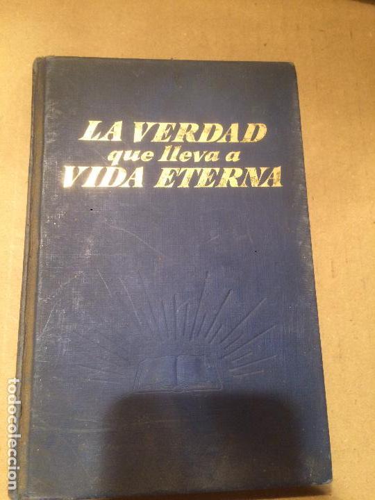 ANTIGUO LIBRO LA VERDAD QUE LLEVA A VIDA ETERNA AÑO 1968 (Libros de Segunda Mano - Religión)