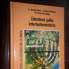 Libros de segunda mano: LITERATURA JUDIA INTERTESTAMENTARIA.G.ARANDA.GARCIA MARTINEZ.M.PEREZ.VERBO DIVINO 2000. Lote 113333307