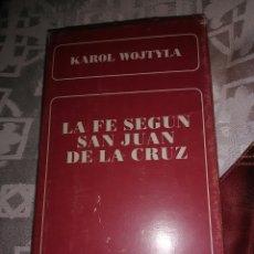 Libros de segunda mano: LA FE SEGÚN SAN JUAN DE LA CRUZ. K. WOJTYLA (JUAN PABLO II). BAC MINOR, Nº 53. 3ª ED. 1980.. Lote 113372983