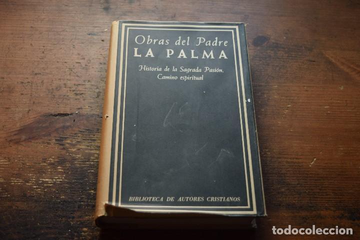 OBRAS DEL PADRE LA PALMA, HISTORIA DE LA SAGRADA PASION, CAMINO ESPIRITUAL, B.A.C. 1977 (Libros de Segunda Mano - Religión)